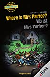 Where is Mrs Parker? - Wo ist Mrs Parker?: Wo ist Mrs Parker?