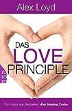 Das Love Principle: Die Erfolgsmethode für ein erfülltes Leben