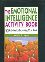 The Emotional Intelligence Activity Book: 50 Activities for Promoting EQ at Work