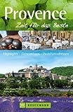 Reiseführer Provence - Zeit für das Beste: duftender Lavendel und türkisfarbenes Meer an der Cote d'Azur. Highlights - Geheimtipps - Wohlfühladressen für Ihren Urlaub in der Provence