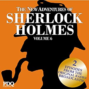 The New Adventures of Sherlock Holmes: The Golden Age of Old Time Radio Shows, Volume 6 | [Arthur Conan Doyle]