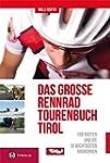 Das gro�e Rennradtouren-Buch Tirol: 1...