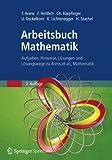 Tilo Arens Arbeitsbuch Mathematik: Aufgaben, Hinweise, Losungen Und Losungswege: Aufgaben, Hinweise, Lösungen und Lösungswege