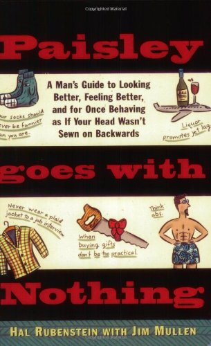 Paisley Goes with Nothing: A Man's Guide to Style
