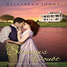 Shadows of Doubt: Traditional Regency Romance: Loring-Abbott, Volume 4 (       UNABRIDGED) by Elizabeth Johns Narrated by Jack Wynters