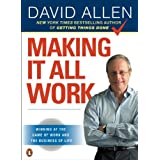 Making It All Work: Winning at the Game of Work and the Business of Lifevon &#34;David Allen&#34;