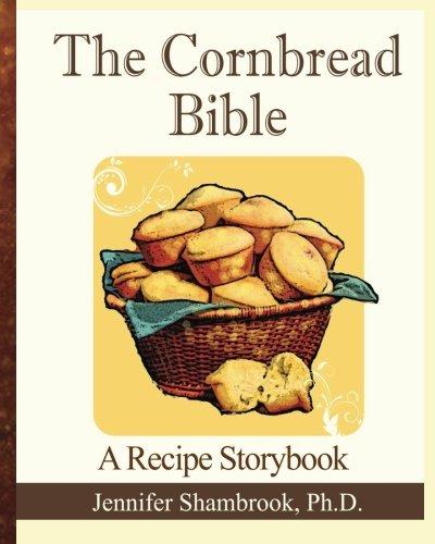 The Cornbread Bible: A Recipe Storybook PDF
