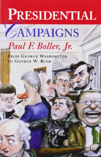 Presidential Campaigns: From George Washington to George...