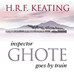 Inspector Ghote Goes by Train | H. R. F. Keating