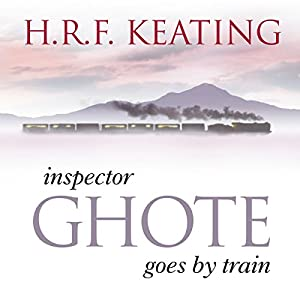 Inspector Ghote Goes by Train | [H. R. F. Keating]