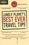 Lonely Planet's Best Ever Travel Tips 2nd Ed.: 2nd Edition