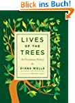 Lives of the Trees: An Uncommon Histo...