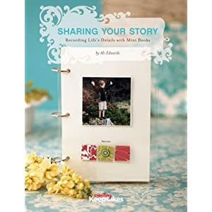 Sharing Your Story: Recording Life's Details with Mini Books (Creating Keepsakes (CK Media Paperback))