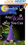 Any Witch Way You Can (Wicked Witches...