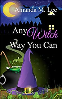 (FREE on 1/7) Any Witch Way You Can by Amanda M. Lee - http://eBooksHabit.com