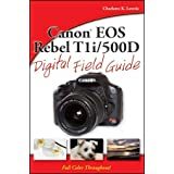 Canon EOS Rebel T1i / 500D Digital Field Guideby Charlotte K. Lowrie