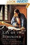 Eye of the Beholder: Johannes Vermeer...
