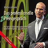 Das professionelle Preisgespräch: So führen Sie Preisverhandlungen gewinnbringend - garantiert!