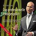 Das professionelle Preisgespräch: So führen Sie Preisverhandlungen gewinnbringend - garantiert! Hörbuch von Martin Limbeck Gesprochen von: Martin Limbeck