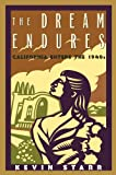 The Dream Endures: California Enters the 1940s (Americans and the California Dream) (0195157974) by Starr, Kevin