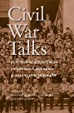 img - for Civil War Talks: Further Reminiscences of George S. Bernard and His Fellow Veterans (A Nation Divided: Studies in the Civil War Era) book / textbook / text book