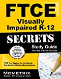 FTCE Visually Impaired K-12 Secrets