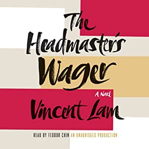 The Headmaster's Wager | [Vincent Lam]