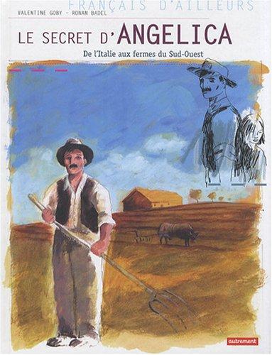Le secret d'Angelica : de l'Italie aux fermes du Sud-Ouest