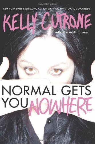 Normal Gets You Nowhere by Kelly Cutrone (April 25 2011)