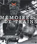 M�moires de trains : La grande �pop�e...