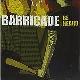 BE HEARD by BARRICADE (2006-10-10)