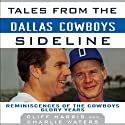Tales from the Dallas Cowboys Sideline: Reminiscences of the Cowboys Glory Years (       UNABRIDGED) by Cliff Harris, Charlie Waters Narrated by Tom Parks