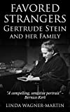 Favored Strangers: Gertrude Stein and Her Family (English Edition)