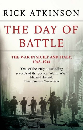 Rick Atkinson - The Day Of Battle: The War in Sicily and Italy 1943-44