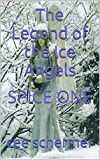 img - for The Legend of the Ice Angels: SPICE ONE book / textbook / text book