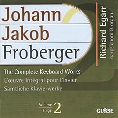 Froberger, The Complete Keyboard Works, S�mtliche Klavierwerke, Int�grale pour Clavier vol 2