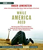 img - for While America Aged: How Pension Debts Ruined General Motors, Stopped the NYC Subways, Bankrupted San Diego, and Loom as the Next Financial Crisis by Roger Lowenstein (2008-05-01) book / textbook / text book