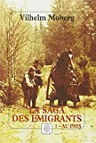 La Saga des émigrants, tome 1: Au pays (French Edition) (2910030563) by Moberg, Vilhelm
