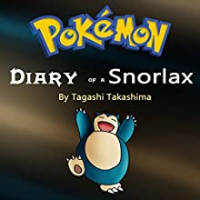 Pokemon: Diary of a Snorlax Audiobook by Tagashi Takashima Narrated by John H Fehskens