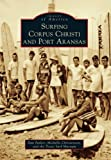 img - for Surfing Corpus Christi and Port Aransas (Images of America) by Dan Parker (2010-05-19) book / textbook / text book