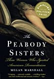 "Megan Marshall, ""The Peabody Sisters: Three Women Who Ignited American Romanticism"" (Houghton Mifflin, 2005)"