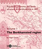 Population, Economy and Family Structure in Hertfordshire in 1851: Volume 1: Berkhamsted (Population, Economy & Family Structure in Hertfordshire in 1851)