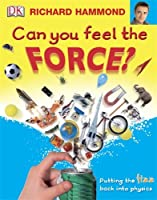 Can You Feel the Force?: Putting the fizz back into physics (Big Questions)