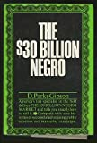 img - for The $30 billion Negro, book / textbook / text book