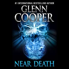 Near Death: A Thriller (       UNABRIDGED) by Glenn Cooper Narrated by Oliver Wyman
