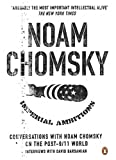 Imperial Ambitions: Conversations with Noam Chomsky on the Post 9/11 World (0141026928) by Chomsky, Noam