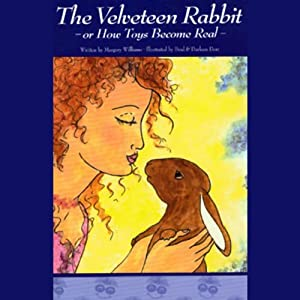 The Velveteen Rabbit, or How Toys Become Real Audiobook