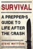 img - for Survival: A Prepper s Guide to Life after the Crash book / textbook / text book