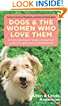 Dogs and the Women Who Love Them: Ext...