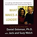 What Makes a Leader? Audiobook by Daniel Goleman, Jack Welch, Suzy Welch Narrated by Daniel Goleman, Jack Welch, Suzy Welch